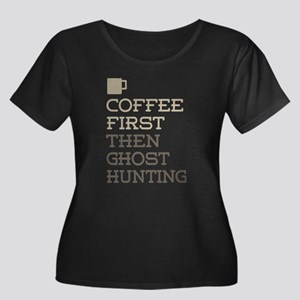 Coffee Then Ghost Hunting Plus Size T-Shirt