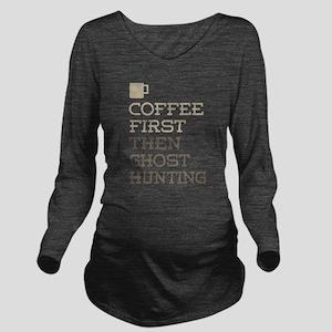 Coffee Then Ghost Hu Long Sleeve Maternity T-Shirt