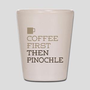 Coffee Then Pinochle Shot Glass