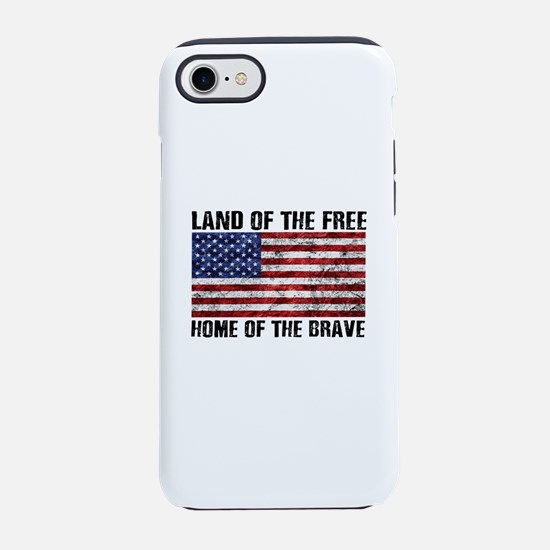 Land Of The Free,Home Of The iPhone 8/7 Tough Case