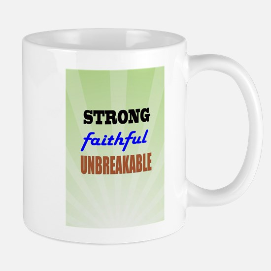 Strong Faithful Unbreakable Mugs