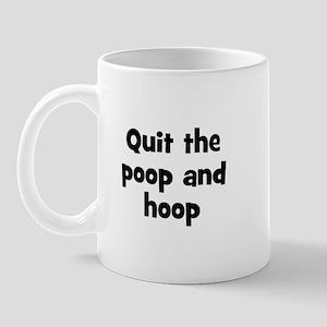 Quit the poop and hoop Mug