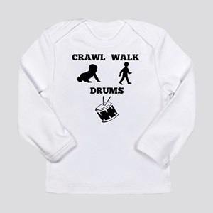 Crawl Walk Drums Long Sleeve T-Shirt
