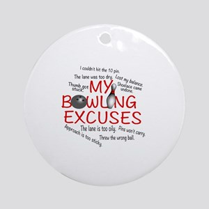 MY BOWLING EXCUSES Round Ornament