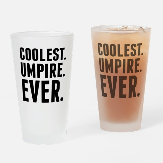Coolest. Umpire. Ever. Drinking Glass
