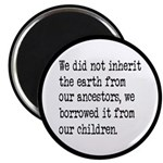Borrowed The Earth From Our Children Magnet