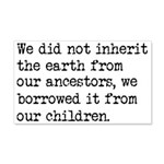 Borrowed The Earth From Our Child 20x12 Wall Decal