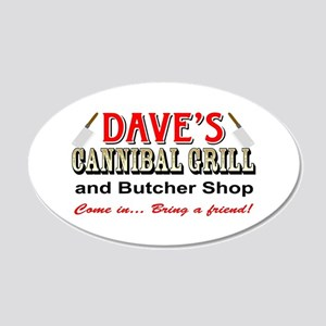 DAVE'S CANNIBAL GRILL 20x12 Oval Wall Decal