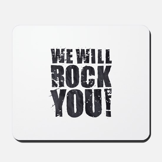 We Will Rock You Mousepad