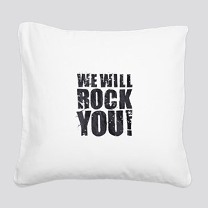 We Will Rock You Square Canvas Pillow