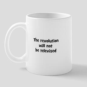 The revolution will not be te Mug