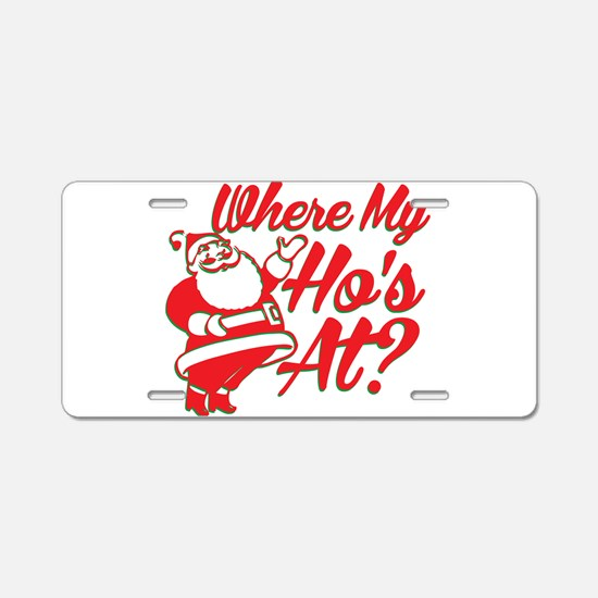 Where My Hos At? Aluminum License Plate