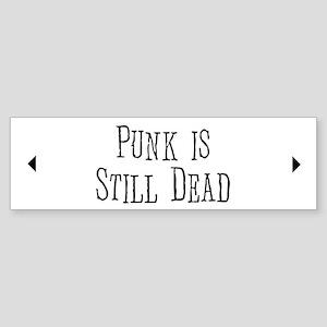 Punk = Still Dead Bumper Sticker