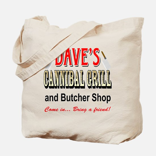DAVE'S CANNIBAL GRILL Tote Bag