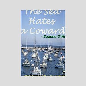 The Sea Hates a Coward Sailboats Rectangle Magnet