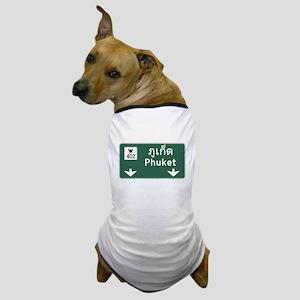 Phuket Road Sign, Thailand Dog T-Shirt