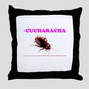 LA CUCHARACHA - COCKROACH! Throw Pillow