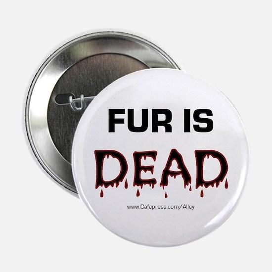 Fur Is Dead Button