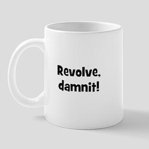 Revolve, damnit! Mug