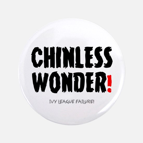 CHINLESS WONDER - IVY LEAGUE DROPOUT! Button
