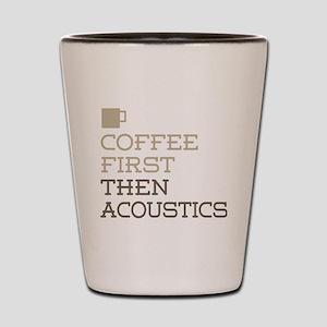 Coffee Then Acoustics Shot Glass