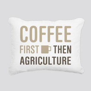 Coffee Then Agriculture Rectangular Canvas Pillow