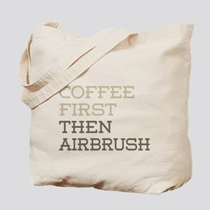 Coffee Then Airbrush Tote Bag