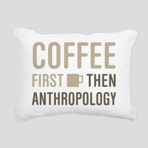 Coffee Then Anthropology Rectangular Canvas Pillow