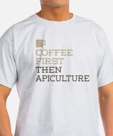 Coffee Then Apiculture T-Shirt