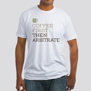 Coffee Then Arbitrate T-Shirt