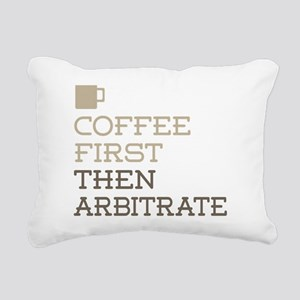 Coffee Then Arbitrate Rectangular Canvas Pillow