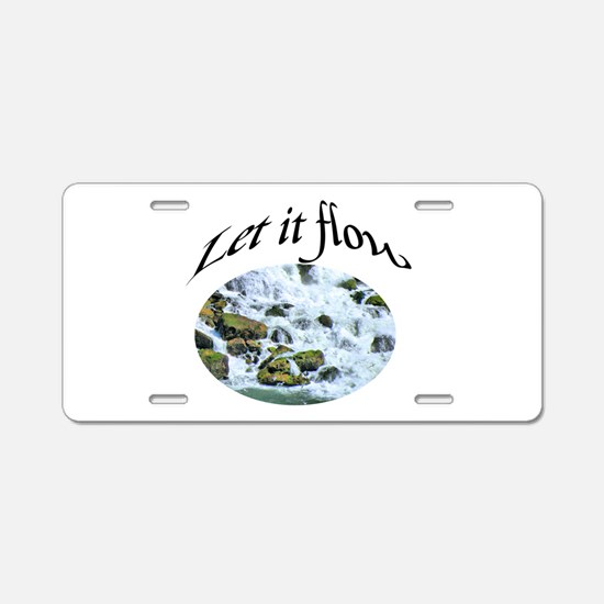 let it flow Aluminum License Plate