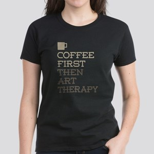 Coffee Then Art Therap T-Shirt