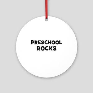 Preschool Rocks Ornament (Round)