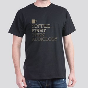 Coffee Then Audiology T-Shirt
