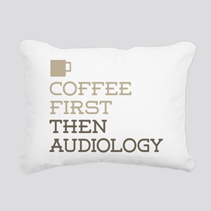 Coffee Then Audiology Rectangular Canvas Pillow