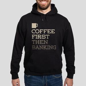 Coffee Then Banking Hoodie (dark)