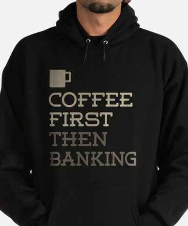 Coffee Then Banking Hoodie (dark)