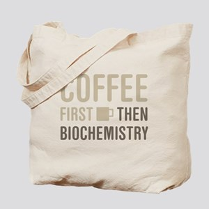 Coffee Then Biochemistry Tote Bag