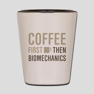 Coffee Then Biomechanics Shot Glass