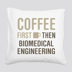 Coffee Then Biomedical Engine Square Canvas Pillow