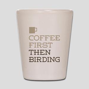 Coffee Then Birding Shot Glass
