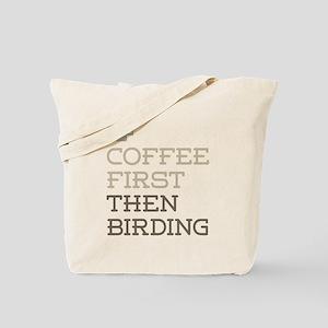 Coffee Then Birding Tote Bag