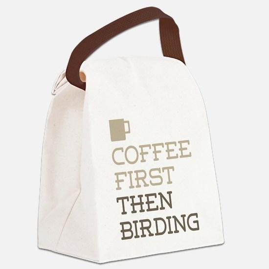 Coffee Then Birding Canvas Lunch Bag