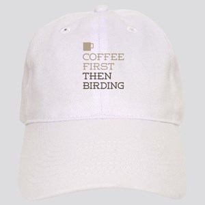 Coffee Then Birding Cap