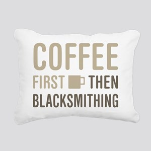 Coffee Then Blacksmithin Rectangular Canvas Pillow