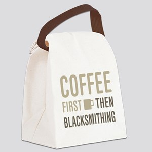 Coffee Then Blacksmithing Canvas Lunch Bag