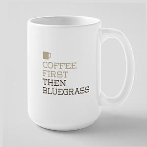 Coffee Then Bluegrass Mugs