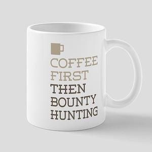 Coffee Then Bounty Hunting Mugs