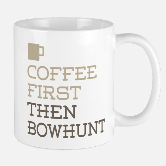 Coffee Then Bowhunt Mugs